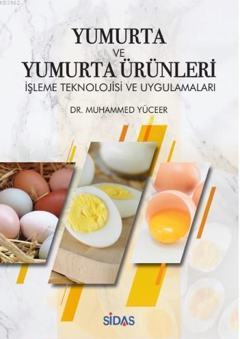 Yumurta ve Yumurta Ürünleri; İşleme Teknolojisi ve Uygulamaları