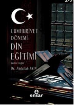 Cumhuriyet Dönemi Din Eğitimi (1920-1950)
