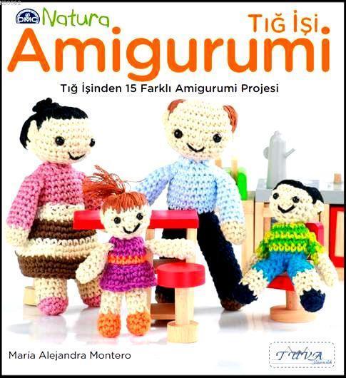 Tığ İşi Amigurumi; Tığ İşinden 15 Farklı Amigurumi Projesi