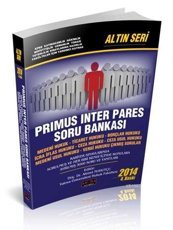 Primus İnter Pares Soru Bankası - Altın Seri; Hakimlik - KPSS - Kaymakamlık