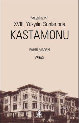 XVIII. Yüzyılın Sonlarında Kastamonu