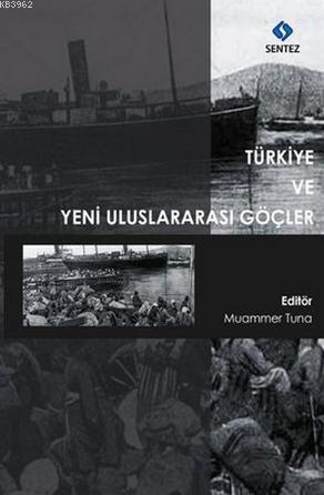 Türkiye ve Yeni Uluslararası Göçler