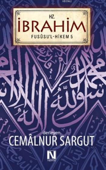 Hz. İbrahim - Fususu'l Hikem Seri 5