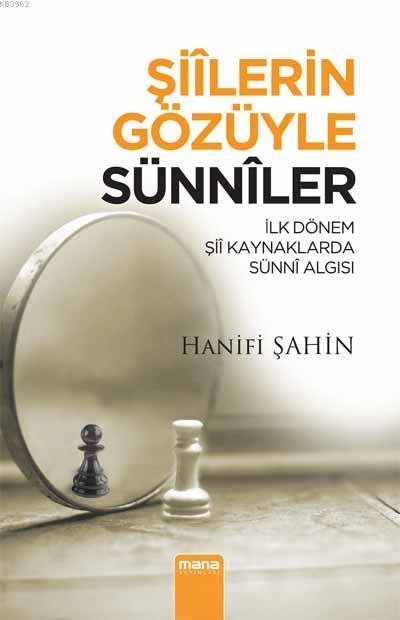 Şiilerin Gözüyle Sünniler; İlk Dönem Şii Kaynaklarda Sünni Algısı