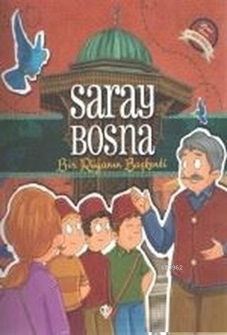 Saray Bosna - Bir Rüyanın Başkenti