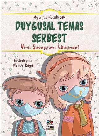 Duygusal Temas Serbest Virüs Savaşçıları İşbaşında!