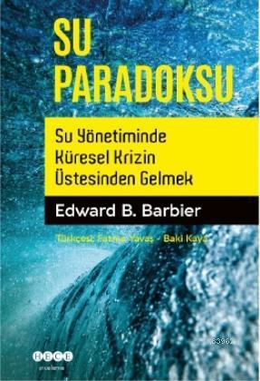 Su Paradoksu; Su Yönetiminde Küresel Krizin Üstesinden Gelmek