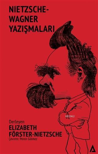 Nietzsche - Wagner Yazışmaları; Nietzsche-Wagner Correspondances