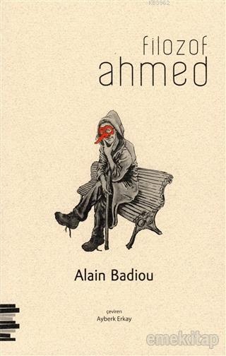 Filozof Ahmed; Çocuklar ve Diğerleri için Otuz Dört Kısa Oyun