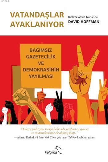 Vatandaşlar Ayaklanıyor; Bağımsız Gazetecilik ve Demokrasinin Yayılması
