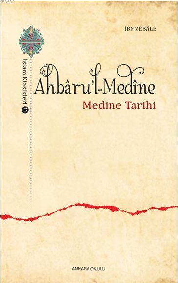 Ahbâru'l-Medine; Medine Tarihi