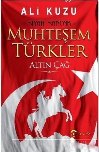 Muhteşem Türkler - Altın Çağ