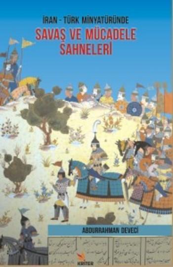 İran-Türk Minyatüründe Savaş ve Mücadele Sahneleri