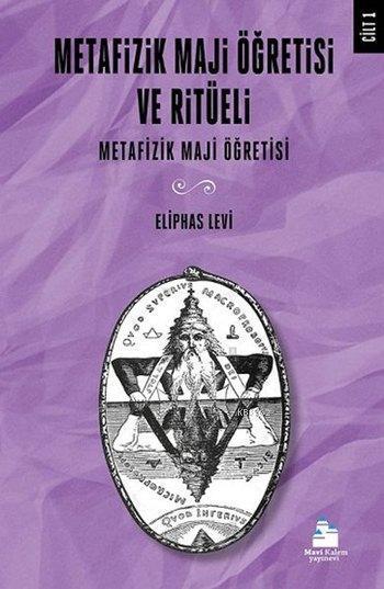 Metafizik Maji Öğretisi ve Ritüeli - Cilt 1