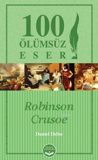 Robinson Crusoe; 100 Ölümsüz Eser