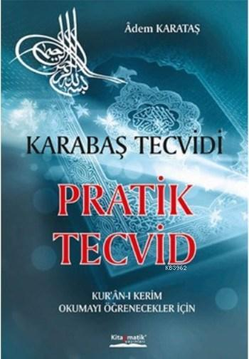 Karabaş Tecvidi Pratik Tecvid; Kur'an-ı Kerim Okumayı Öğrenecekler İçin