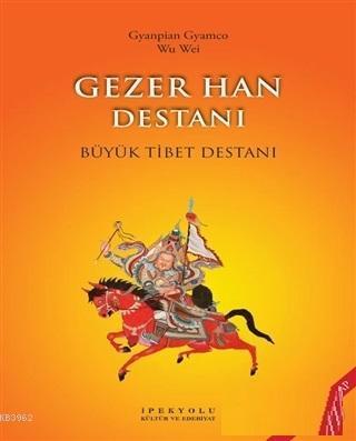 Gezer Han Destanı (Resimli Kitap); Büyük Tibet Destanı