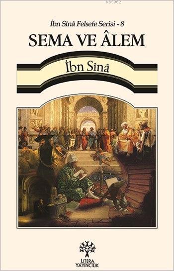 Sema ve Âlem - İbn Sînâ Felsefe Serisi 8