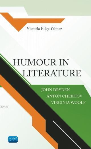 Humaur İn Literature; John Dryden, Anton Chekhov, Virginia Woolf