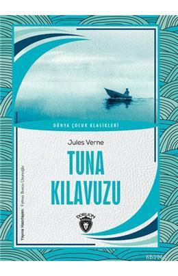 Tuna Kılavuzu Dünya Çocuk Klasikleri (7-12 Yaş)