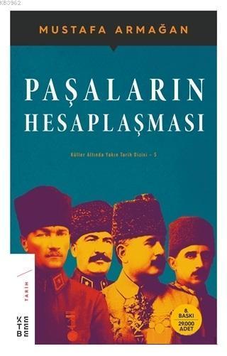Paşaların Hesaplaşması; Küller Altında Yakın Tarih Dizisi - 5
