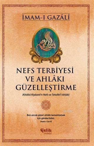 Nefs Terbiyesi ve Ahlakı Güzelleştirme; Kitabü Riyazeti'n-Nefs ve Tezhibi'l-Ahlak