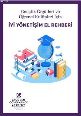 İyi Yönetişim El Rehberi; Argüden Yönetişim Akademisi