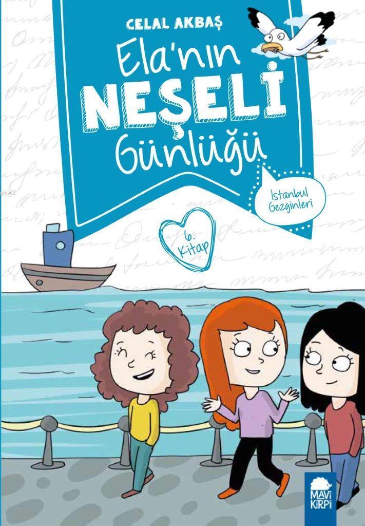Elanın Neşeli Günlüğü (Kitap 6); İstanbul Gezginleri