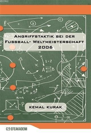 Angriffstaktik Bei Der Fussball - Weltmeisterschaft 2006; Eine Quantitative Und Qualitative Analyse Anhand Der Drei Besten Mannschaften