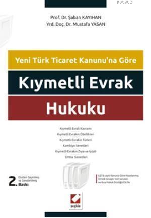 Kıymetli Evrak Hukuku; Örnek Cevaplı Test Soruları ve Kısa Hukuk Sözlüğü Eki ile