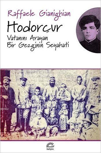 Hodorçur; Vatanını Arayan Bir Gezginin Seyahati
