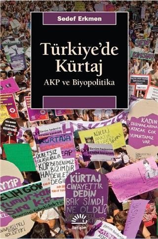 Türkiye'de Kürtaj; AKP ve Biyopolitika