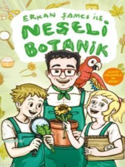 Erkan Şamcı ile Neşeli Botanik; Acayip Eğlenceli 50 Deney