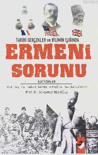Ermeni Sorunu; Tarihi Gerçekler ve Bilimin Işığında