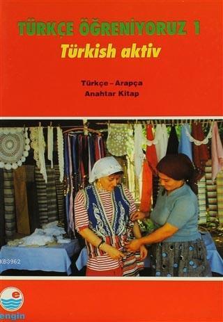 Türkçe Öğreniyoruz 1 Türkçe - Arapça; Anahtar Kitap