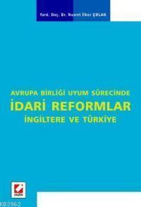 Avrupa Birliği Uyum Sürecinde İdari Reformlar; İngiltere ve Türkiye