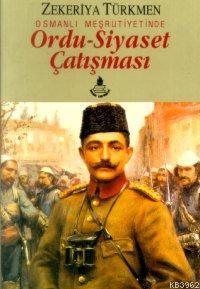 Ordu-siyaset Çatışması; Osmanlı Meşrutiyetinde