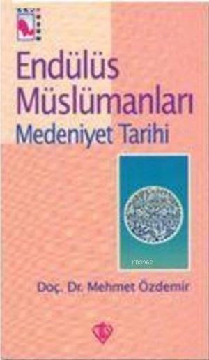 Endülüs Müslümanları 2; Medeniyet Tarihi