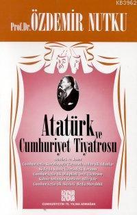 Atatürk ve Cumhurıyet Tiyatrosu