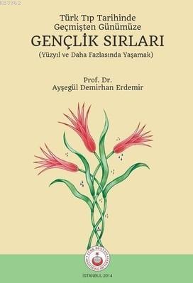 Türk Tıp Tarihinde Geçmişten Günümüze Gençlik Sırları