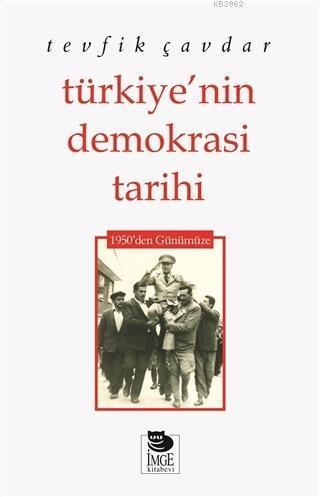 Türkiye'nin Demokrasi Tarihi; 1950'den Günümüze