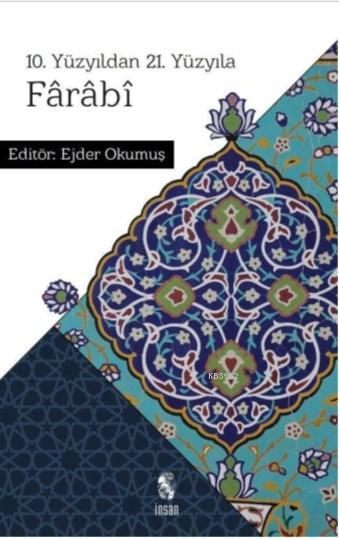 10. Yüzyıldan 21. Yüzyıla Farabi