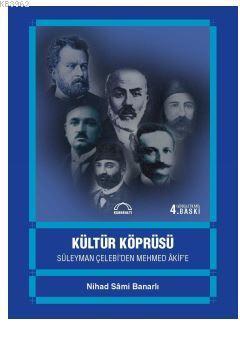 Kültür Köprüsü; Süleyman Çelebi'den Mehmed Akif'e