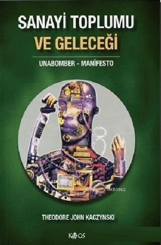 Sanayi Toplumu ve Geleceği; Unabomber - Manifesto