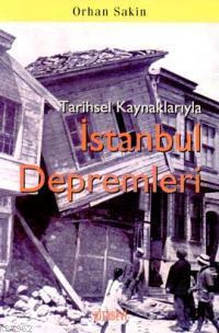 Tarihsel Kaynaklarıyla İstanbul Depremleri