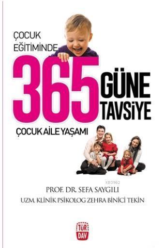Çocuk Eğitiminde 365 Güne 365 Tavsiye; Çocuk Aile Yaşamı