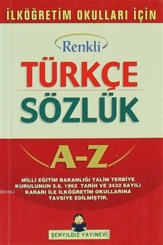 Türkçe Sözlük A-Z Renkli İlköğretim Okulları İçin