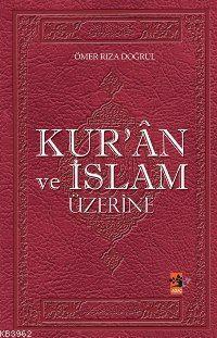 Kur'ân ve İslam Üzerine