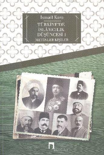 Türkiye'de İslamcılık Düşüncesi 1; Metinler - Kişiler