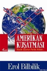 Amerikan Kuşatması; Büyük Oyunun Perde Arkası